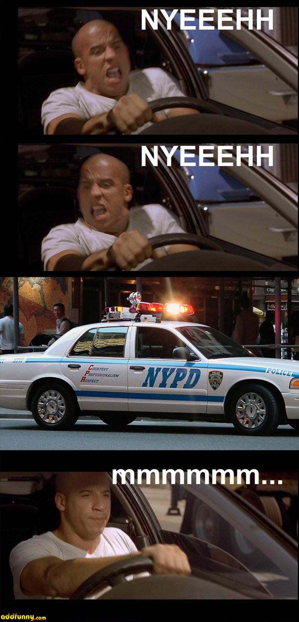 """A meme of when Dominic in """"Fast and the Furious"""" encounters the police."""