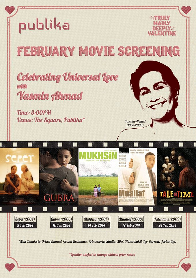 February's Monday Movies at Publika will celebrate universal love with Yasmin Ahmad's movies   Time: 8pm Venue: The Square, Publika FREE ADMISSION