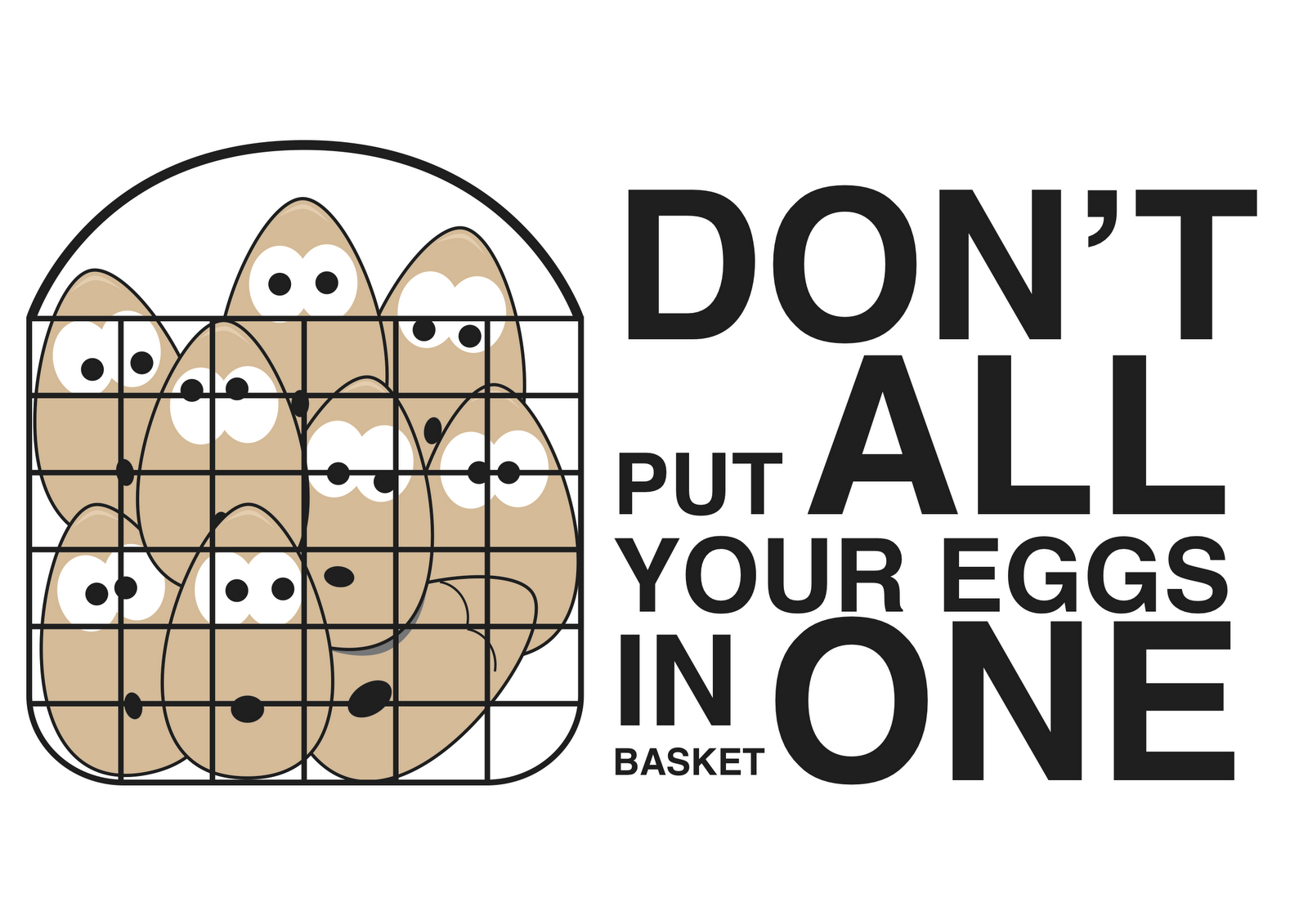 don t put all your eggs in one basket