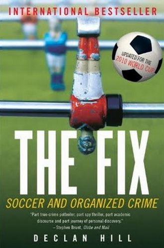 The Fix: Soccer And Organized Crime written by Declan Hill is an international bestseller.