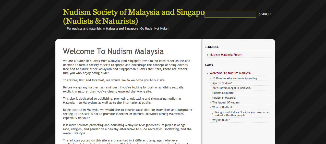 Nudism is illegal in Malaysia but there are small communities that are present in the country.