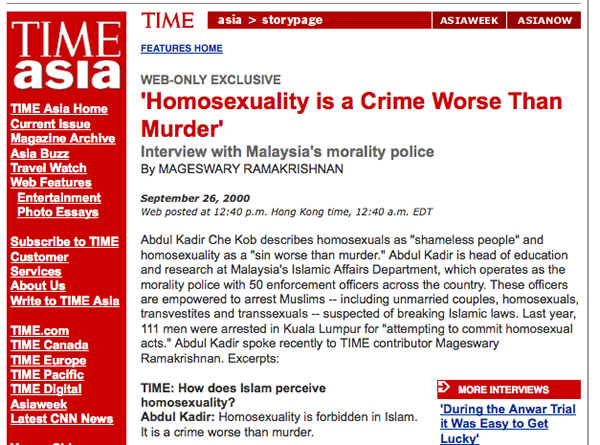 In a 2000 interview with TIME Asia, Abdul Kadir Che Kob, then head of Malaysia's Islamic Affairs Department, described homosexuality as a