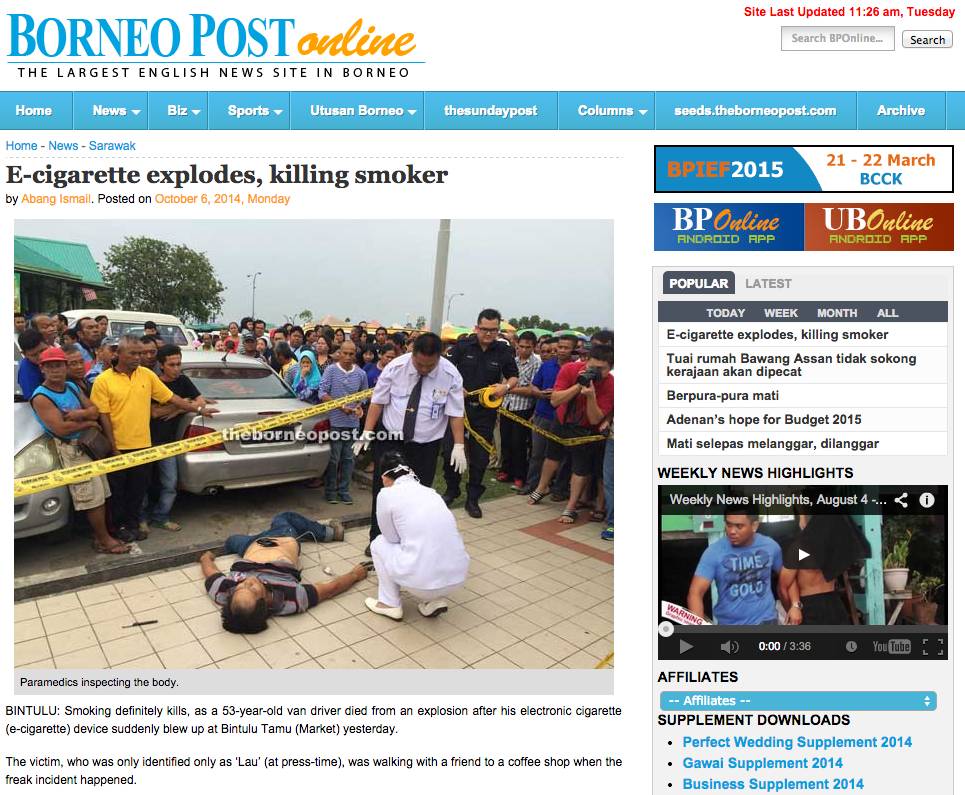 A news article by the Borneo Post posted on 6 October made rounds on the Internet when it claimed that an electronic cigarette exploded and killed a smoker