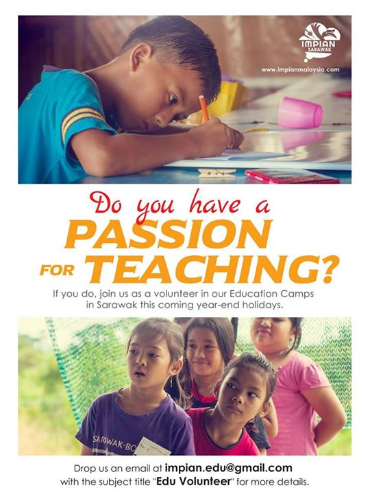 Impian Malaysia is always looking for volunteers to help them with the education camps. Anyone with the love for teaching and educating young minds can apply and give it a go!