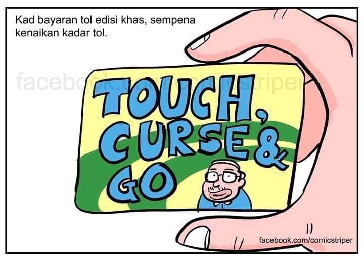 "A special edition of the Touch n' Go card in conjunction with the new toll rates that reads, ""Touch, Curse & Go"""