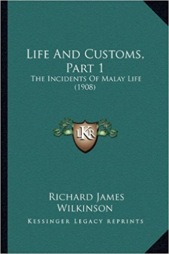 The republished cover of Life and Customs, Part 1: The Incidents of Malay Life (1908) by Richard James Wilkinson.