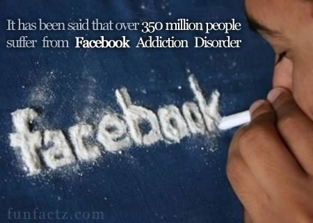 An American psychologist believes that FAD, or Facebook Addiction Disorder, is a condition that is defined by hours spent on Facebook, so much time in fact that the healthy balance of the individual's life is affected. It has been said that approximately 350 million people are suffering from the disorder. (Source: Social Times)